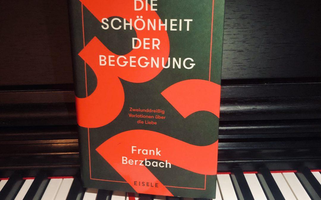  Rezension  Die Schönheit der Begegnung – Frank Berzbach